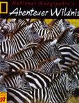 Abenteuer Wildnis - National Geographic Society