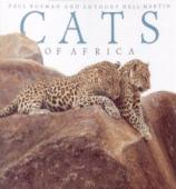 Cats of Africa - Paul Bosnan and Anthony Hall-Martin